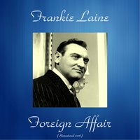 Foreign Affair — Frankie Laine, Michel Legrand & His Orchestra