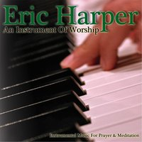 An Instrument of Worship — Eric Harper