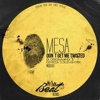 Don't Get Me Twisted — Mesa