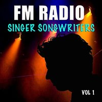 FM Radio Singer Songwriters, Vol 1 — сборник