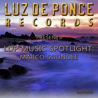 Ldp Music Spotlight: Marco Soundee — Marco Soundee