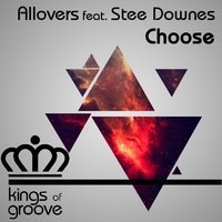 Choose — Stee Downes, Allovers