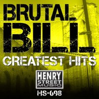 Brutal Bill Greatest Hits — Brutal Bill