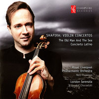 Shapira: Violin Concertos — Royal Liverpool Philharmonic Orchestra, Krysztof Chorzelski, Neil Thompson, London Serenata
