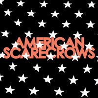 Keep Your Devils Around — American Scarecrows