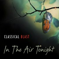 In the Air Tonight — Classical Blast