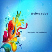 Waters Edge — Jason Boyd