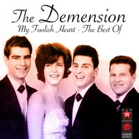 My Foolish Heart - The Best Of — The Demensions