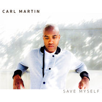 Save Myself — Carl Martin
