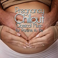 Pregnancy Chillout: Classical Music for Parents to Be — Fou Ts'ong