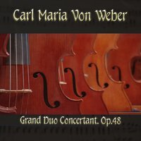 Carl Maria von Weber: Grand Duo Concertant, Op. 48 — The Classical Orchestra, John Pharell, Michael Saxson, Карл Мария фон Вебер