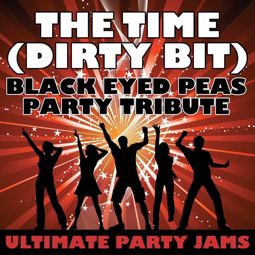 The Time Dirty Bit The Black Eyed Peas: The Time (Dirty Bit) (Black Eyed Peas Party Tribute