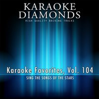 Karaoke Diamonds: Karaoke Favorites, Vol. 104 — Karaoke Diamonds