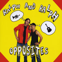 Opposites — Ralph and Ralph