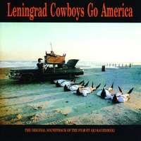 Go America- The original soundtrack of the film by Aki Kaurismäki — Leningrad Cowboys