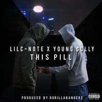 This Pill — Young Gully, lil c-note