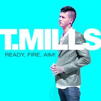 Ready, Fire, Aim! — Travis Mills