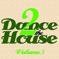 Dance 2 The House, Vol. 3 — сборник