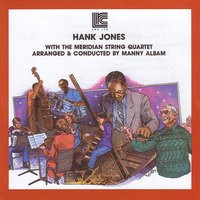 With The Meridian String Quart — Hank Jones