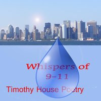 Whispers of 9-11 — Timothy House poetry