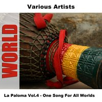 La Paloma Vol.4 - One Song For All Worlds — сборник