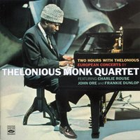 Two Hours with Thelonious — Thelonious Monk Quartet