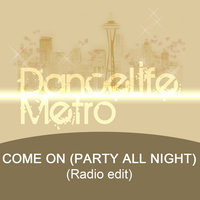 Come On (Party All Night) — DanceLife Metro