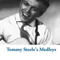 Tommy Steele's Medleys — Tommy Steele