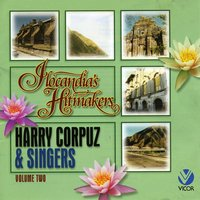 Ilocandia's Hitmakers, Vol. 2 — Harry Corpuz & Singers