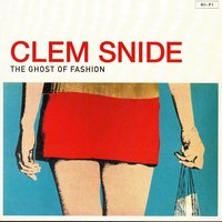 The Ghost of Fashion — Clem Snide
