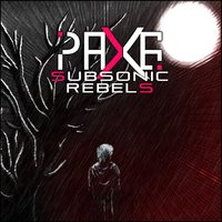 Subsonic Rebels — Pax6