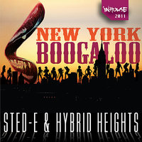 New York Boogaloo — Sted-E & Hybrid Heights
