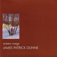 Winter Songs — James Patrick Dunne
