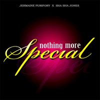 Nothing More Special — Sha Sha Jones feat. Jermaine Purifory
