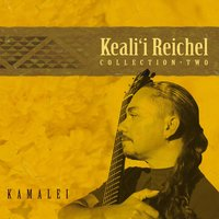 Kamalei: Collection-Two — Keali'i Reichel