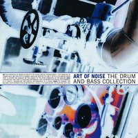 The Drum and Bass Collection — Art Of Noise