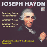Haydn: Symphony No. 44, 46 And 59 — Georg Mais, Lithuanian Chamber Orchestra