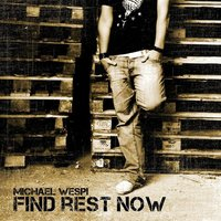 find rest now — michaelwespi