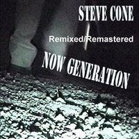 Now Generation - Remixed Remastered — Steve Cone