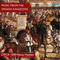 Music from the Spanish Kingdoms — Emily Van Evera, Paula Chateauneuf, Erin Headley, Nancy Hadden, Andrew Lawerence King