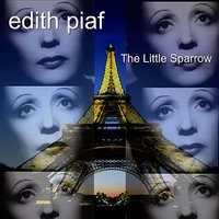 The Little Sparrow — Edith Piaf
