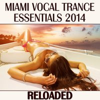 Miami Vocal Trance Essentials 2014 (Reloaded) — сборник