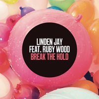 Break the Hold — Linden Jay, Ruby Wood