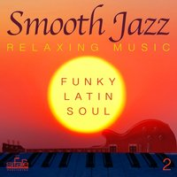 Smooth Jazz: Relaxing Music, Vol. 2 — FRANCESCO DIGILIO, Smooth Jazz Band