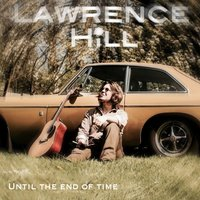 Until the End of Time — Lawrence Hill