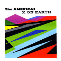 X on Earth — The Americas