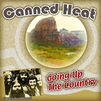 Going Up The Country — Canned Heat