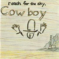Reach For The Sky — Cowboy