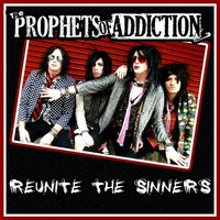 Reunite the Sinners — The Prophets of Addiction