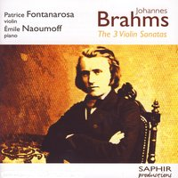 The Three Violin Sonatas — Patrice Fontanarosa, Emile Naoumoff